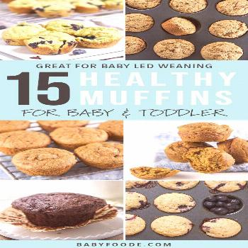 15 easy, healthy muffin recipes for babies and toddlers! Your kids will love these delicious muffin