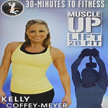 30 Minutes To Fitness Muscle Up Lift 2B Fit - Kelly