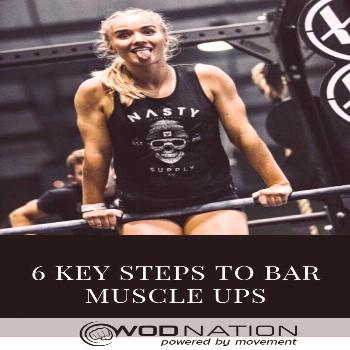 6 Key Steps to Bar Muscle Ups | The Barbell Beauties 6 Key Steps to Bar Muscle Ups