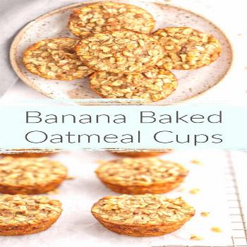 Banana Baked Oatmeal Cups These Banana Baked Oatmeal Cups are packed full of oats, bananas, and inc