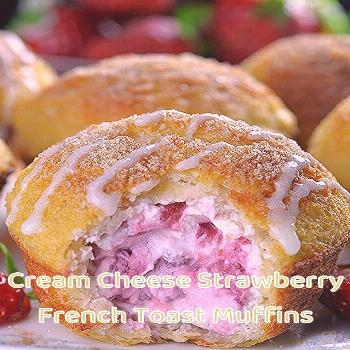 Cream Cheese Strawberry French Toast Muffins Strawberry stuffed French Toast with lots of berries a