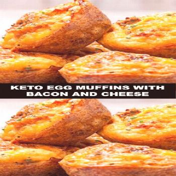 Delicious Keto Egg Muffins with Bacon and Cheese Recipe - Best Taste of Food!
