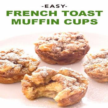 Easy French Toast Muffin Cups French Toast Muffin Cups make the perfect breakfast on the go. They a