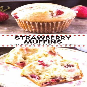 These soft, buttery strawberry muffins have perfectly golden tops and are bursting with strawberrie