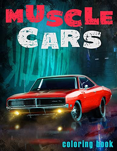 Muscle Cars Coloring Book American Legends of 1960-1970,